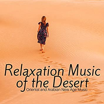Relaxation Music of the Desert - Oriental and Arabian New Age Music, Nature Sounds