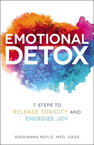 Emotional Detox: 7 Steps to Release Toxicity and Energize J