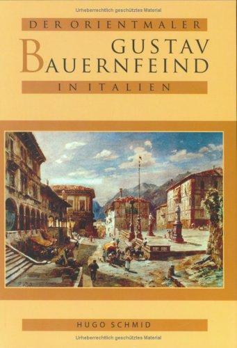 Der Orientmaler Gustav Bauernfeind in Italien