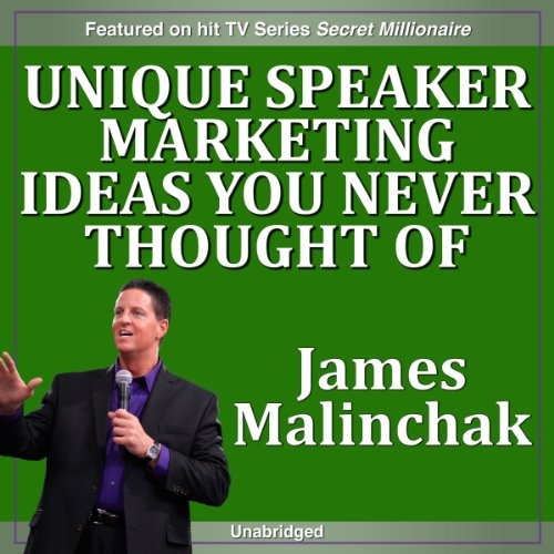 Unique Speaker Marketing Ideas You Never Thought of That Will Instantly Bring a Ton of Extra Money audiobook cover art
