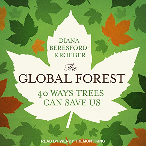 The Global Forest Audiobook By Diana Beresford-Kroeger cover art