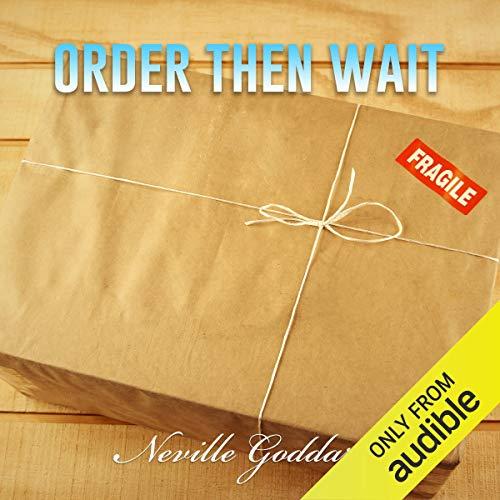 Order - Then Wait: Neville Goddard Lectures cover art