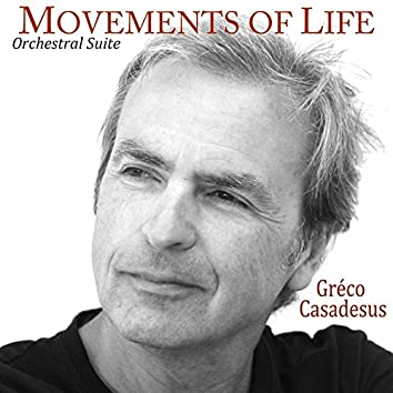 Movements of Life (Orchestral Suite)