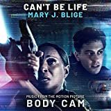 Can't Be Life (Music from the Motion Picture 'Body Cam')