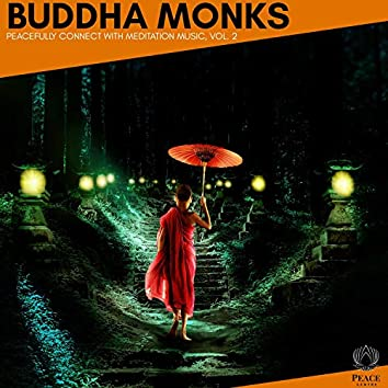 Buddha Monks - Peacefully Connect With Meditation Music, Vol. 2