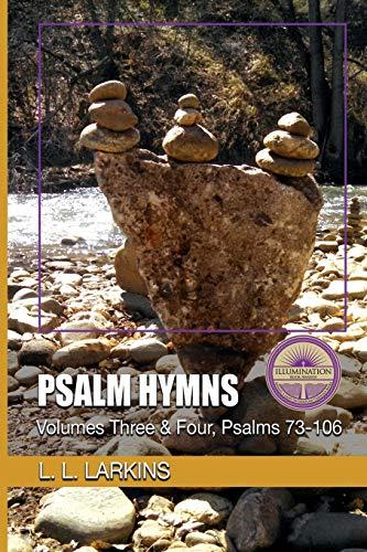 Psalm Hymns: Volumes Three & Four, Psalms 73-106