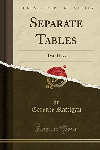 Separate Tables: Two Plays (Classic Reprint)