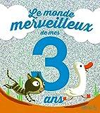 Le monde merveilleux de mes 3 ans - Pour les garçons !
