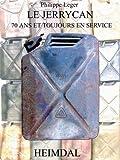 Jerrycan - Du Kanister au jerrycan, 70 ans de service, édition bilingue français-anglais
