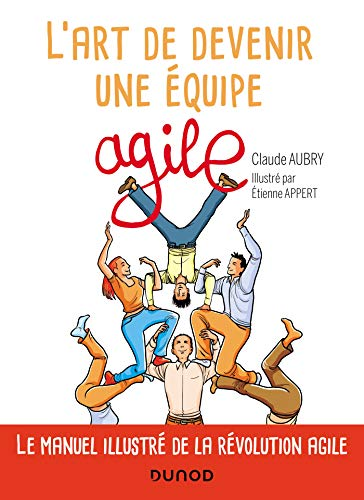 L'art de devenir une équipe agile (Hors Collection) (French Edition)