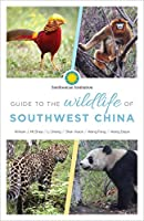 Guide to the Wildlife of Southwest China
