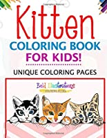 Kitten Coloring Book For Kids! Unique Coloring Pages 164193736X Book Cover