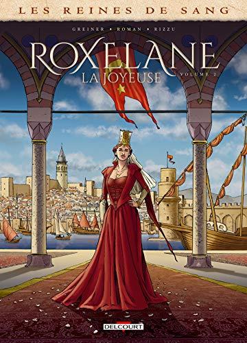 Reines de sang - Roxelane, la joyeuse T02 (Les Reines de Sang - Roxelane, la joyeuse t. 2)