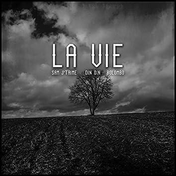 La Vie (feat. Din Din & Bolombo)
