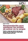 Recomendación para mantener los niveles de azúcar en la sangre: �ndice y carga glucémica de...