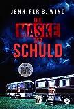 Die Maske der Schuld (Ein Richard-Schwarz-Thriller 2)