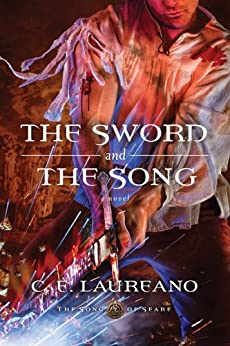 The Sword and the Song (The Song of Seare Book 3) by [C. E. Laureano]