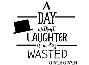 Creative Concepts Ideas A Day Without Laughter is A Day Wasted Charlie Chaplin CCI Decal Vinyl Sticker|Cars Trucks Vans Walls Laptop|Black|7.0 x 5.5 in|CCI2486