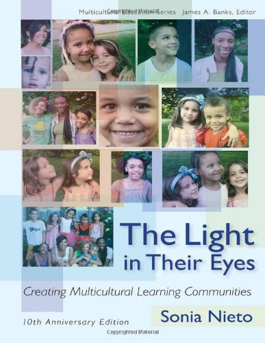 The Light in Their Eyes: Creating Multicultural Learning Communities: Tenth Anniversary Edition (Multicultural Education Series) (English Edition)