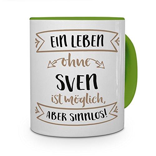 printplanet® Tasse mit Namen Sven - Motiv Sinnlos - Namenstasse, Kaffeebecher, Mug, Becher, Kaffeetasse - Farbe Grün