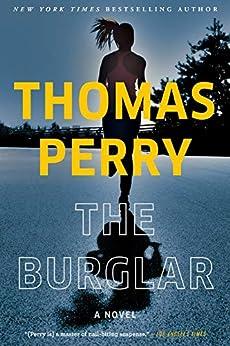 The Burglar: A Novel by [Thomas Perry]