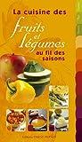 La cuisine des fruits et légumes au fil des saisons
