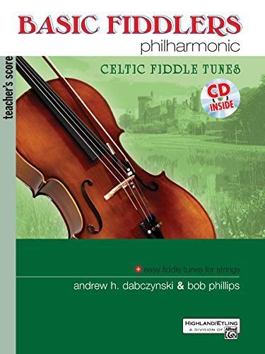 Basic Fiddlers Philharmonic Celtic Fiddle Tunes: Teacher's Manual, Book & CD (Philharmonic Series)