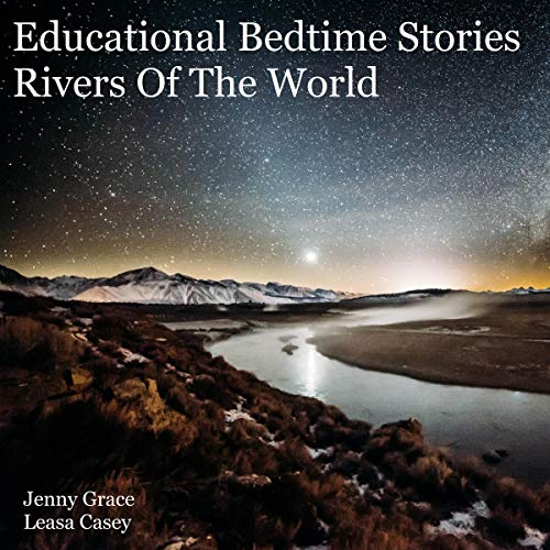 Educational Bedtime Stories: Rivers of the World audiobook cover art