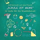 Schule ist mehr - 14 Lieder für die Grundschulzeit