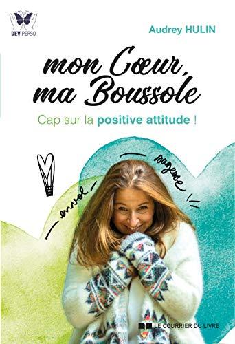 Mon Coeur, ma Boussole : Cap sur la positive attitude !