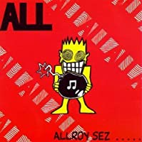 Allroy Sez by ALL (1991-07-01)