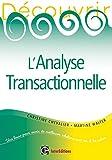 Découvrir l'analyse transactionnelle (AT)