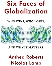 Six Faces of Globalization: Who Wins, Who Loses, and Why It Matters (English Edition)