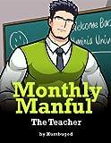 Monthly Manful: The Teacher