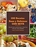 100 Recetas Saludables & Deliciosas con Skyr: Recetas para perder peso y llevar...