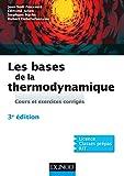 Les bases de la thermodynamique - 3e éd. - Cours et exercices corrigés - Cours et exercices corrigés