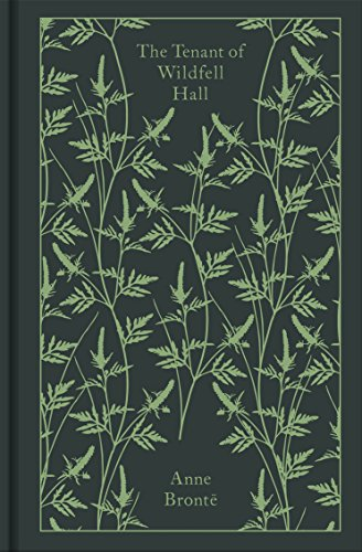 The Tenant of Wildfell Hall: Anne Brontë