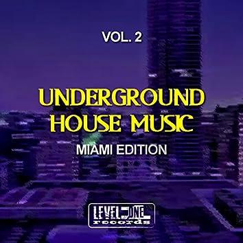Underground House Music, Vol. 2 (Miami Edition)