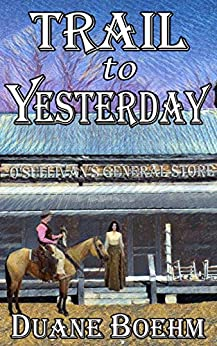 Trail To Yesterday by [Duane Boehm]