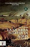 La Guerra de los Treinta Años. Una tragedia europea I. 1618 - 1630: Una tragedia europea...