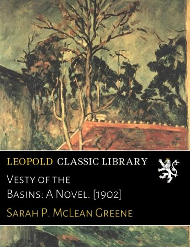 パントリーボーカル計算するVesty of the Basins: A Novel. [1902]