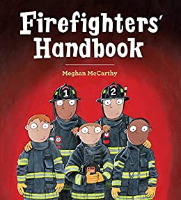 Firefighters' Handbook by [Meghan McCarthy]