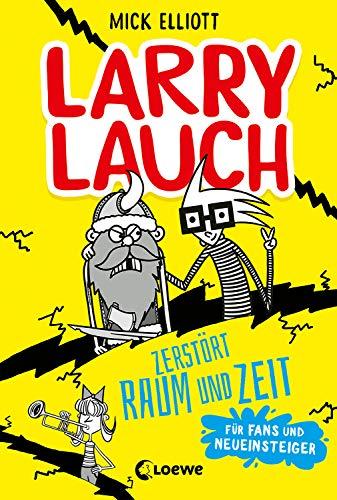 Larry Lauch zerstört Raum und Zeit: Lustiger Comic-Roman für Jungen und Mädchen ab 9 Jahre (German Edition)