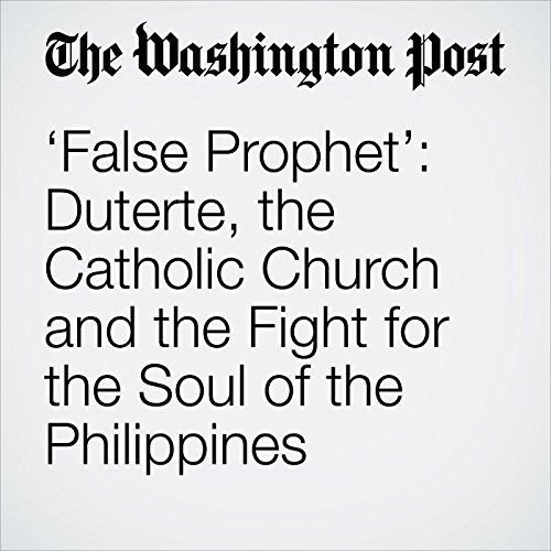 'False Prophet': Duterte, the Catholic Church and the Fight for the Soul of the Philippines copertina
