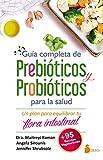 GUIA COMPLETA DE PREBIÒTICS I *PROBIÓTICOS PER A la SALUT