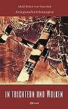 In Trichtern und Wolken: Kriegsaufzeichnungen