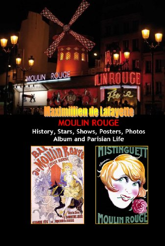 Moulin Rouge. History, Stars, Shows, Posters, Photos Album and Parisian Life. Vol.1 (English...