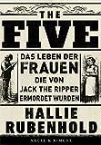 The Five: Das Leben der Frauen, die von Jack the Ripper ermordet wurden von Hallie Rubenhold