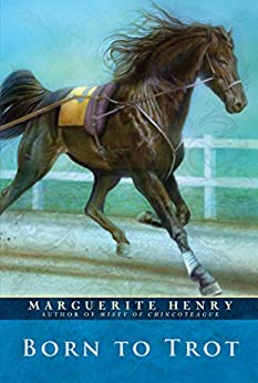 Born to Trot by [Marguerite Henry, Wesley Dennis]