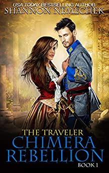 The Traveler: Chimera Rebellion (The Book of Eleanor 1) by [Shannon Nemechek]